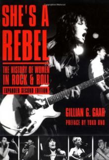 She's a Rebel: The History of Women in Rock and Roll - Gillian G. Gaar, Yoko Ono