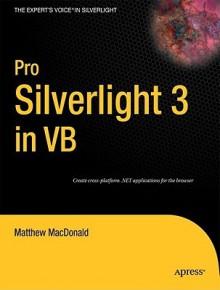 Pro Silverlight 3 in VB - Matthew MacDonald