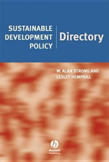Sustainable Development Policy Directory - W. Strong, Alan Strong, Lesley Hemphill
