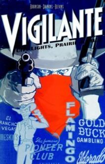 Vigilante: City Lights, Prairie Justice - James Robinson, Tony Salmons, Bret Blevins