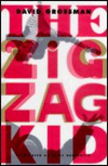 The Zigzag Kid - David Grossman