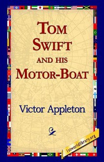 Tom Swift and his motor boat - Victor Appleton