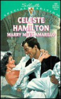 Marry Me in Amarillo - Celeste Hamilton