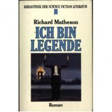 Ich bin Legende - Richard Matheson