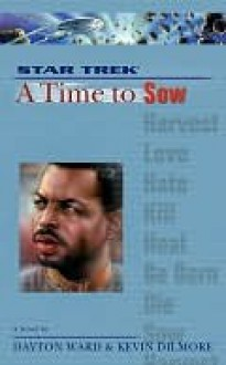 Star Trek The Next Generation: A Time to Sow - Dayton Ward, Kevin Dilmore