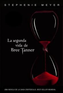 La segunda vida de Bree Tanner (Twilight, #3.5) - Nuria Pujol I Valls, Julio Hermoso Oliveras, Stephenie Meyer