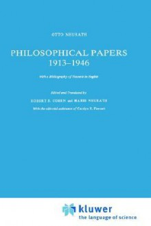 Philosophical Papers 1913 1946: With a Bibliography of Neurath in English - Otto Neurath, Robert S. Cohen, Marie Neurath
