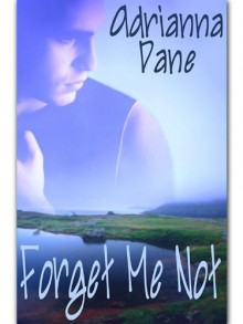Forget Me Not - Adrianna Dane