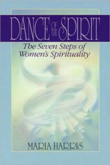 Dance of the Spirit Dance of the Spirit - Maria Harris