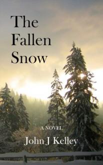 The Fallen Snow - John J. Kelley