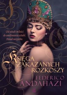Księga zakazanych rozkoszy - Federico Andahazi