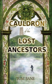 Cauldron of the Lost Ancestors (Part Two of the Suzy da Silva Series) - Tom Bane