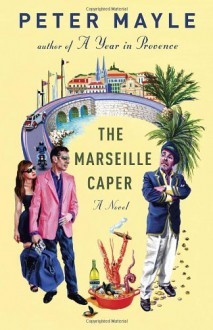 The Marseille Caper (Vintage) - Peter Mayle
