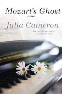 Mozart's Ghost - Julia Cameron