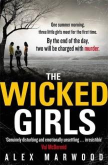 The Wicked Girls - Alex Marwood