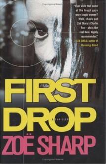 First Drop - Zoë Sharp