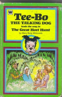 Tee Bo The Talking Dog Leads The Way In The Great Hort Hunt - Mary Burg Whitcomb