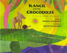 Kancil and the Crocodiles: A Tale from Malaysia - Noreha Yussof Day