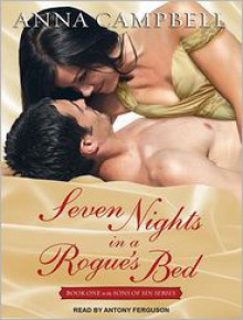 Seven Nights in a Rogue's Bed - Anna Campbell, Narrated by Antony Ferguson