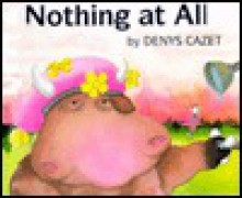 Nothing At All (rlb) - Denys Cazet