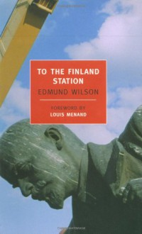 To the Finland Station (New York Review Books Classics) - Edmund Wilson