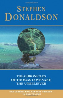 The Chronicles of Thomas Covenant, the Unbeliever - Stephen R. Donaldson