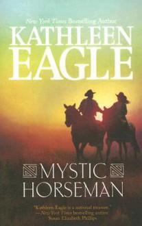 Mystic Horseman - Kathleen Eagle