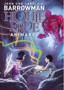 Hohle Erde 1 - Animare - 'Carole E. Barrowman', 'John Barrowman', 'Peter Bergting'