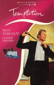 Not This Guy! - Glenda Sanders