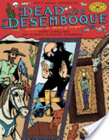 Dead in Desemboque: Historias de Amor y Sangre - Eddy Arellano, Robert Arellano, William Schaff, Richard Schuler, Alec Thibodeau