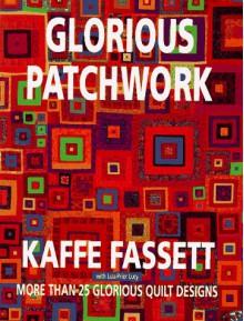 Glorious Patchwork - Kaffe Fassett