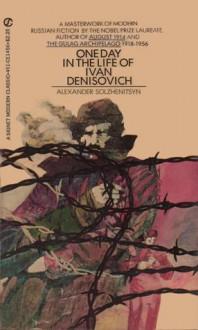 One Day in the Life of Ivan Denisovich - Aleksandr Solzhenitsyn