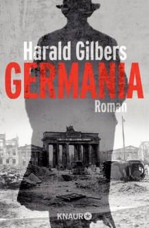 Germania: Roman - Harald Gilbers