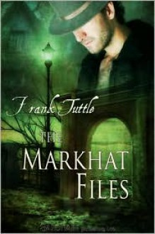 The Markhat Files - Frank Tuttle