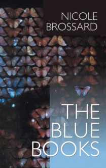 The Blue Books - Nicole Brossard