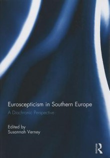Euroscepticism in Southern Europe: A Diachronic Perspective - Susannah Verney