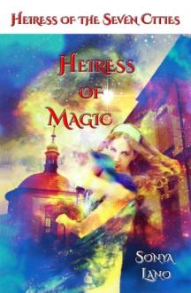 Heiress of Magic - Sonya Lano