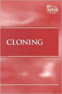 Cloning (At Issue) - Paul A. Winters