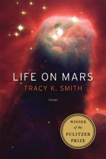 Life on Mars - Tracy K. Smith