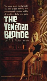 The Venetian Blonde - Sid Fleischman, A.S. Fleischman