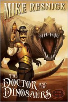 The Doctor and the Dinosaurs - Mike Resnick