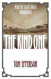 The Kind One - Scott Brick, Tom Epperson