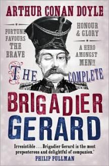 The Complete Brigadier Gerard - Arthur Conan Doyle