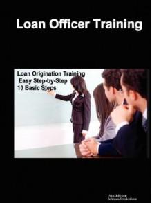 Loan Officer Training - Alex Johnson