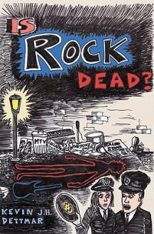 Is Rock Dead? - Kevin J.H. Dettmar