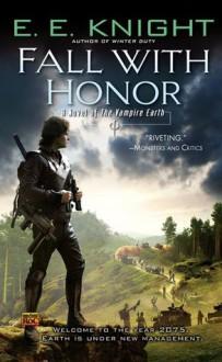 Fall with Honor - E.E. Knight