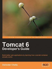 Tomcat 6 Developer's Guide - Damodar Chetty