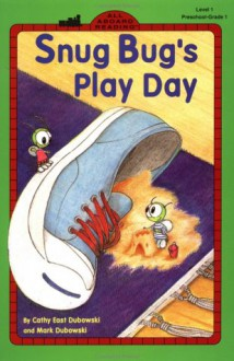 Snug Bug's Play Day - Cathy East Dubowski