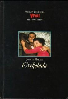 Czekolada (Vianne i Anouk #1) - Joanne Harris, Zofia Kierszys