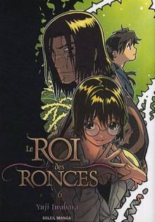 Le Roi des Ronces 6 - Yuji Iwahara, 岩原裕二, Florent Gorges